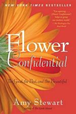 Flower Confidential - Amy Stewart