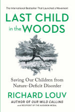 Last Child in the Woods : Saving Our Childern from Nature-deficit Disorder - Richard Louv