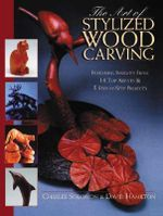 Art of Stylized Wood Carving - Dr David Hamilton