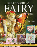 Great Book of Fairy Patterns : The Ultimate Design Sourcebook for Artists and Craftspeople - Lora S. Irish