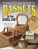 Making Wooden Baskets on Your Scroll Saw - John A. Nelson