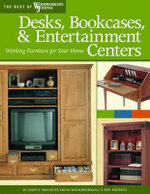 Desks, Bookcases, and Entertainment Centers : Working Furniture for Your Home