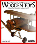 Great Book of Wooden Toys : More Than 50 Easy-to-build Projects - Norm Marshall