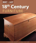 18th Century Furniture : 7 Traditional Projects to Grace Your Home