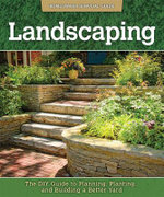 Landscaping : The DIY Guide to Planning, Planting, and Building a Better Yard - John Kelsey