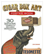 Cigar Box Art Poster Book : 30 Ready-to-frame Examples from the John & Carolyn Grossman Collection - John Grossman
