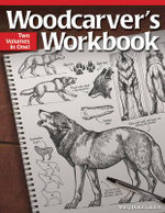 Woodcarver's Workbook : Two Volumes in One! - Mary Duke Guldan