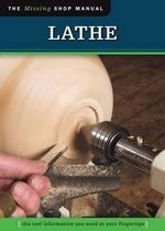 Lathe : The Tool Information You Need at Your Fingertips - Fox Chapel Publishing