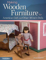 Making Wooden Furniture for American Girl and Other 18-Inch Dolls - Dennis Simmons