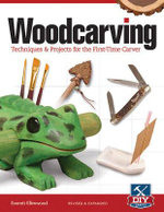 Woodcarving : Techniques & projects for the first time carver - Everett Ellenwood