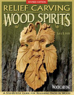 Relief carving wood spirits : A step-by-step guide for releasing faces in wood - Lora S. Irish