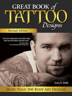 Great Book of Tattoo Designs : More Than 500 Body Art Designs - Lora S. Irish