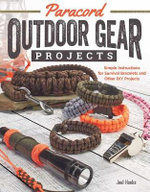 Paracord Outdoor Gear Projects : Simple Instructions for Survival Bracelets and Other DIY Projects - Joel Hooks