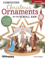 Compound Christmas Ornaments for the Scroll Saw : Easy-To-Make & Fun-To-Give Projects for the Holidays - Diana Thompson