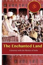 The Enchanted Land : A Journey with the Mystics of India - David Christopher Lane