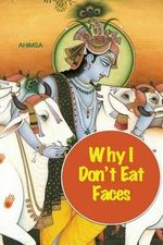 Why I Don't Eat Faces : A Neurophilosophical Argument for Veganism - David Christopher Lane