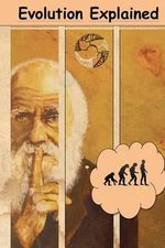 Evolution Explained - David Christopher Lane