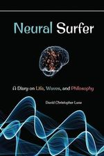 Neural Surfer : A Diary - David Christopher Lane