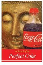 In Search of the Perfect Coke - David Christopher Lane