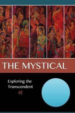 The Mystical : Exploring the Transcendent - David Christopher Lane