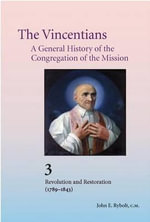The Vincentians : A General History of the Congregation of the Mission (Vol. 2: 1789-1843) - Luigi Mezzadri