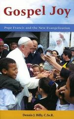 Gospel Joy : Pope Francis and the New Evangelization - Dennis J C Billy