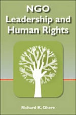 NGO Leadership and Human Rights - Richard K. Ghere