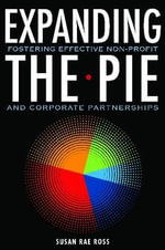 Expanding the Pie : Fostering Effective NGO-corporate Partnership - Susan Ross