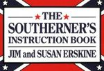 The Southerner's Instruction Book - Jim Erskine