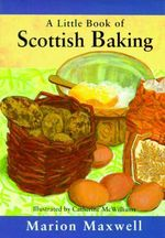 A Little Book of Scottish Baking - Marion Maxwell