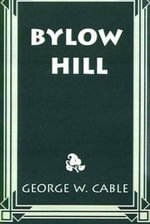 Bylow Hill - George Washington Cable