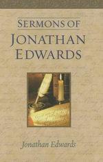 Sermons of Jonathan Edwards - Jonathan Edwards