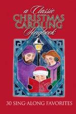 Classic Christmas Caroling Songbook