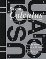 Calculus : With Trigonometry and Analytic Geometry - John H., Jr. Saxon