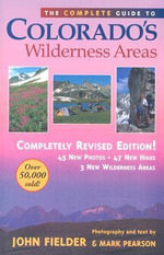 The Complete Guide to Colorado's Wilderness Areas - Mark Pearson