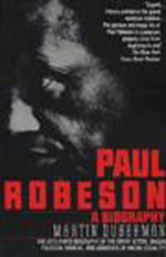 Paul Robeson : A Biography - Martin Bauml Duberman