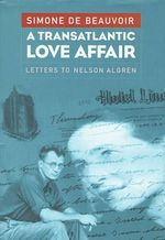 Transatlantic Love Affair : Letters to Nelson Algren - Simone de Beauvoir