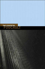 The Essential Foucault : Selections from Essential Works of Foucault 1954 - 1984 - Michel Foucault