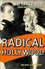 Radical Hollywood : The Untold Story behind America's Favourite Films - Paul Buhle