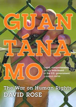 Guantanamo : The War on Human Rights - David Rose