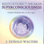 Meditations to Awaken Superconsciousness : Guided Meditations on the Light - Swami Kriyananda