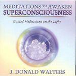 Meditations to Awaken Superconsciousness : Guided Meditations on the Light - Swami Kriyananda
