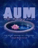 AUM : The Melody of Love - the Spirit Behind All Creation - Joseph Cornell