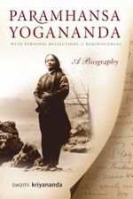 Paramhansa Yogananda : with Personal Reflections & Reminiscences - A Biography - Swami Kriyananda