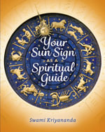 Your Sun Sign as a Spiritual Guide - Swami Kriyananda