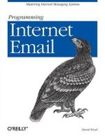 Programming Internet Email : ANIMAL - David Wood