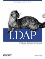 LDAP System Administration : O'Reilly Ser. - Gerald Carter