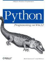 Python Programming on WIN32 :  Help for Windows Programmers - Mark Hammond