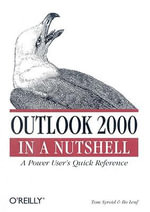 Outlook 2000 in a Nutshell : A Power User's Quick Reference - Tom Syroid