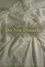 Do Not Disturb : A Novel - Laurence Geller